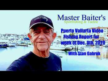 12 9 2020 Puerto Vallarta Video Fishing Report