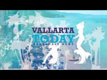 Vallarta Today News Broadcast - 1st Edition
